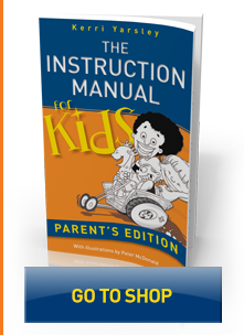 The Instruction Manual for Kids - Parent's Edition by Kerri Yarsley | Click here to buy